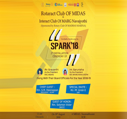 Spark'18 - Installation of the Rotaract club of MIDAS & The Interact Club of MNV, Chief Guest: Rtr.Girish Eshwaran, Guest of Honor: Rtr. Solomon Victor, on 18 Aug 2018