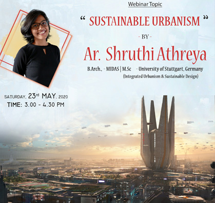 Webinar: Sustainable Urbanism, on 23 May 2020 / 03:00 PM - 04:30 PM